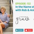 Ep. 132 – In the Name of GRACE